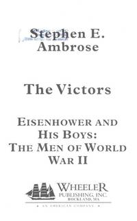 image of Victors : Eisenhower and His Boys: The Men of World War II