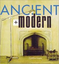 Ancient + Modern  (Rodale Organic Style Book)  (Ancient Plus Modern)