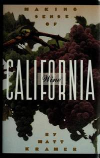 MAKING SENSE OF CALIFORNIA WINE.