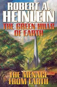 image of The Green Hills of Earth & The Menace from Earth (Future History) (The Future History series)