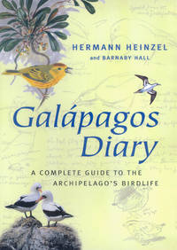 Galapagos Diary: A Complete Guide to the Archipelgo's Birdlife