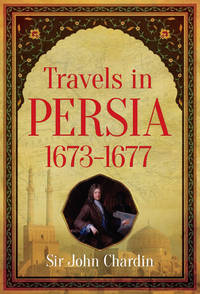 Travels in Persia, 1673-1677