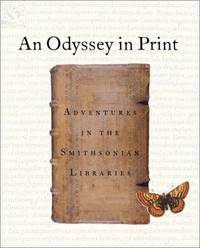 AN ODYSSEY IN PRINT Adventures in the Smithsonian Libraries