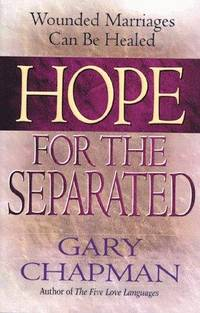 image of Hope for the Separated: Wounded Marriages Can Be Healed
