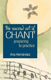 image of The Sacred Art of Chant: Preparing to Practice (The Art of Spiritual Living)