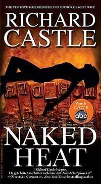Naked Heat (Nikki Heat) [Paperback] Castle, Richard