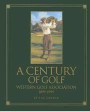 A Century of Golf  Western Golf Association 1899-1999