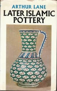 Later Islamic Pottery: Persia, Syria, Egypt, Turkey