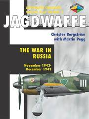 Jagdwaffe: War in Russia, November 1942 - December 1943 (Luftwaffe Colours, Vol. 4, Section 3)