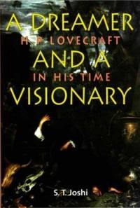 image of A Dreamer & A Visionary: H. P. Lovecraft in His Time