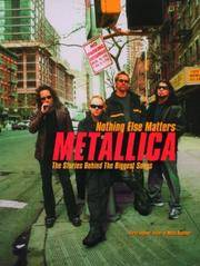 Metallica: Nothing Else Matters: The Stories Behind the Biggest Songs (Stories Behind Every Song)
