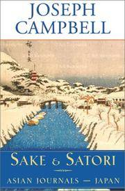 image of Sake and Satori: Asian Journals -- Japan (The Collected Works of Joseph Campbell)