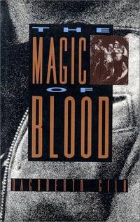 The Magic of Blood by  Dagoberto Gilb - Signed First Edition - 1993 - from Ash Grove Heirloom Books (SKU: 000170)