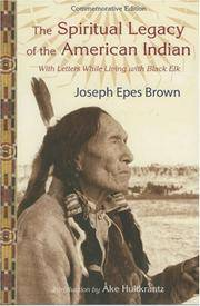 Spiritual Legacy of the American Indian, The: Commemorative Edition with Letters While Living with Black Elk (The Perennial Philosophy Series)