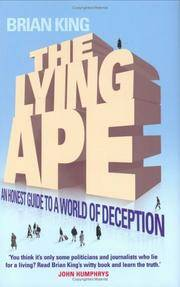 The Lying Ape: An Honest Guide to a World of Deception by Brian King - First Edition - from Samwise Books and Biblio.com