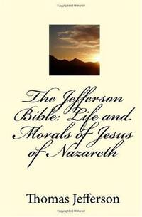image of The Jefferson Bible: Life and Morals of Jesus of Nazareth