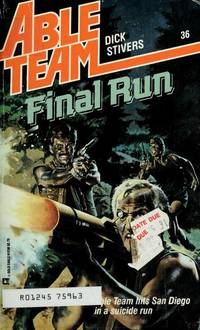 Final Run (Able Team) by Dick Stivers - Paperback - 1988-05-01 - from Dreamalot Books and Biblio.com