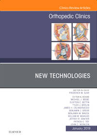 New Technologies, An Issue of Orthopedic Clinics, Ebook (The Clinics: Surgery) HC