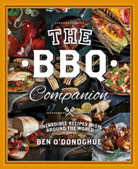 The BBQ Companion: 180+ Barbeque Recipes from Around the World