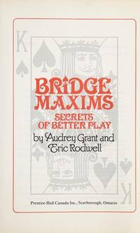 Bridge Maxims: Secrets of Better Play
