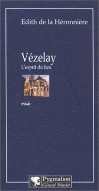 Ve?zelay, l'esprit du lieu (LITTERATURE) (French Edition) [Paperback] La He?ronnie?re, Edith de