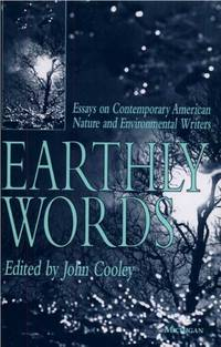 Earthly Words Essays on Contemporary American Nature and Environmental Writers
