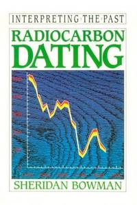 RADIOCARBON DATING (INTERPRETING THE PAST)
