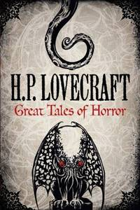 H. P. Lovecraft: Great Tales of Horror (Fall River Classics)