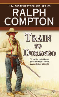 image of Train to Durango (A Ralph Compton Western)
