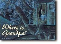 Where is Grandpa? by T. A. Barron - Signed First Edition - 2000. - from Black Cat Hill Books and Biblio.com