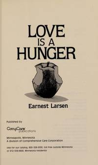 Love Is a Hunger.