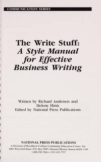 The Write Stuff A Style Manual for Effective Business Writing: Guidelines  for Getting it Right Whenever You Write