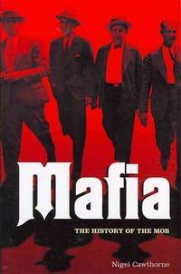 image of Mafia  The Complete History of a Criminal World