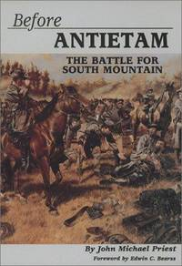 Before Antietam: The Battle for South Mountain Priest, John Michael