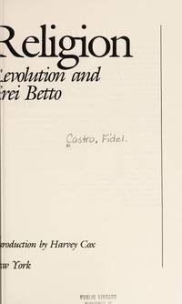 Fidel and Religion: Castro Talks on Revolution and Religion with Frei Betto
