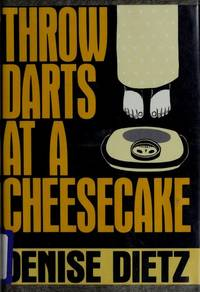 Throw Darts at a Cheesecake (Signed 1st)