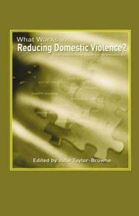 What Works in Reducing Domestic Violence? A Comprehensive Guide for Professionals