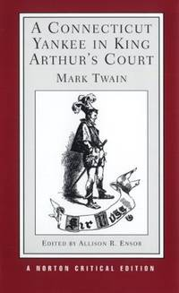 image of A Connecticut Yankee in King Arthur's Court (Norton Critical Editions)