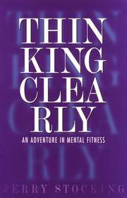 Thinking Clearly: An Adventure in Mental Fitness