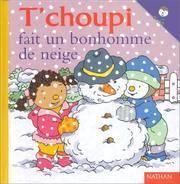 T Choupi Fait  Bonhomme Neig (French Edition)