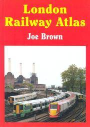 London Railway Atlas by  Joe Brown - Hardcover - 2007 - from Clarendon Books P.B.F.A. and Biblio.com