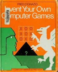 Invent Your Own Computer Games (Computer-Awareness First Book)