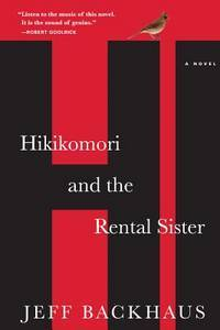 Hikikomori and the Rental Sister  A Novel