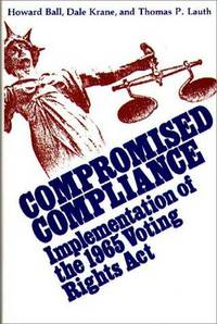 Compromised Compliance: Implementation of the 1965 Voting Rights ACT