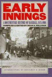 Early Innings. a Documentary History of Baseball, 1825-1908