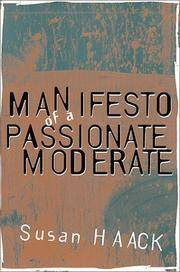 Manifesto of a Passionate Moderate: Unfashionable Essays