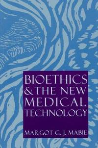 Bioethics and the New Medical Technology