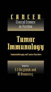 Tumor Immunology: Immunotherapy and Cancer Vaccines (Cancer: Clinical Science in Practice)