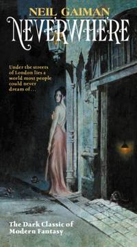 Neverwhere: Author's Preferred Text by Neil Gaiman - Paperback - 2016-07-02 - from Books Express and Biblio.com