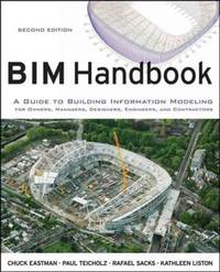BIM Handbook: A Guide to Building Information Modeling for Owners, Managers, Designers, Engineers...